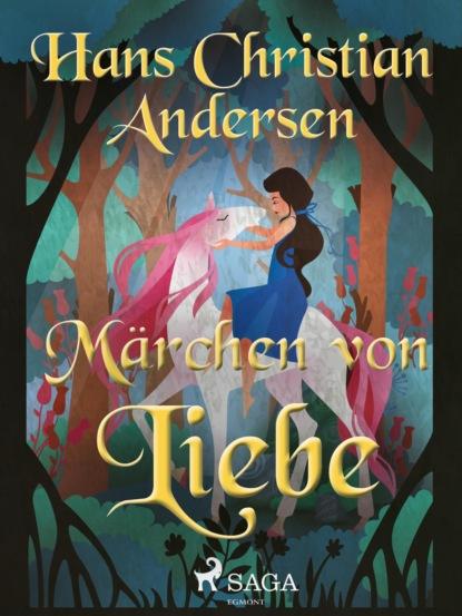 Hans Christian Andersen Märchen von Liebe hans von schweinichen pamiętnik