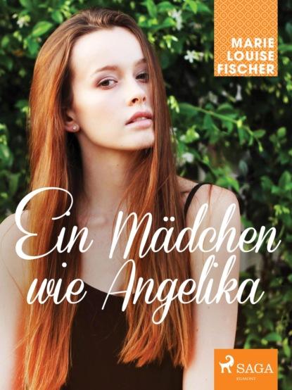 Фото - Marie Louise Fischer Ein Mädchen wie Angelika marie louise fischer kinderärztin dr katja holm
