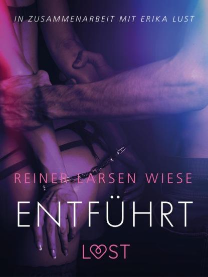 Фото - Reiner Larsen Wiese Entführt: Erika Lust-Erotik sarah skov verführung in der bibliothek erika lust erotik