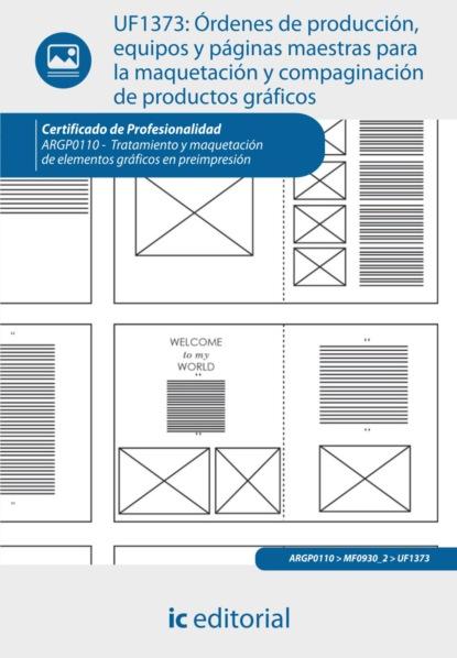 Moisés Mariscal Romero Órdenes de producción, equipos y páginas maestras para la maquetación y compaginación de productos gráficos. ARGP0110 s c comunicación sostenible producción de tapones y discos de corcho natural y tapones multipieza mama0109