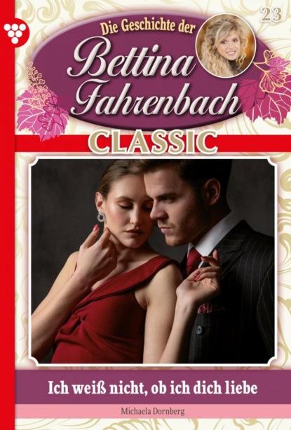 Bettina Fahrenbach Classic 23 – Liebesroman