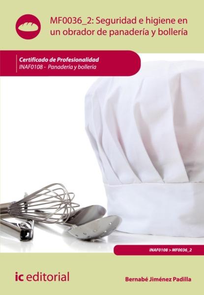 Bernabé Jiménez Padilla Seguridad e higiene en un obrador de panadería y bollería. INAF0108 celina g becerra jiménez indios españoles y africanos en los altos de jalisco