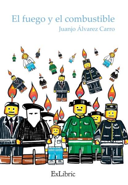 Juan José Álvarez Carro El fuego y el combustible недорого