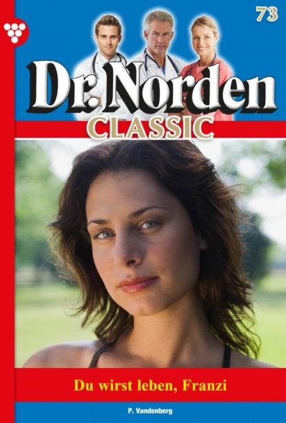 Dr. Norden Classic 73 – Arztroman