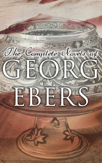 Фото - Georg Ebers The Complete Novels of Georg Ebers a franchomme romance op 10