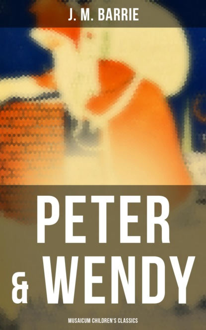 J. M. Barrie Peter & Wendy (Musaicum Children's Classics) pemberton max the iron pirate musaicum adventure classics