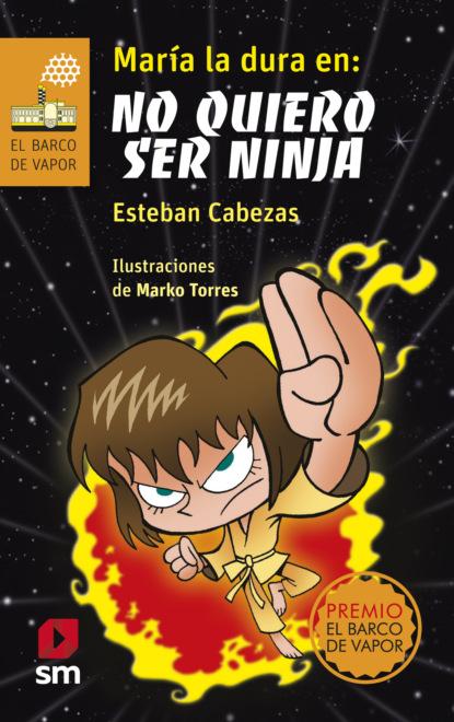 Esteban Cabezas María la dura en: no quiero ser ninja loque dura un leso