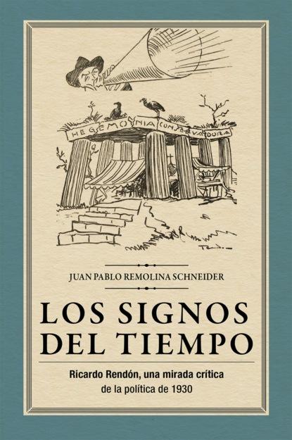 Juan Pablo Remolina Schneider Los signos del tiempo elena segovia luque los vestigios del tiempo