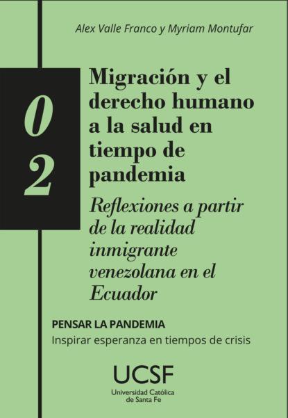 Valle Franco Alex Migración y el derecho humano a la salud en tiempo de pandemia luis ricardo navarro díaz entre esferas públicas y ciudadanía las teorías de arendt habermas y mouffe aplicadas a la comunicación para el cambio social