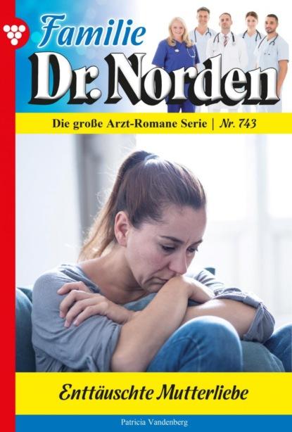 Familie Dr. Norden 743 – Arztroman