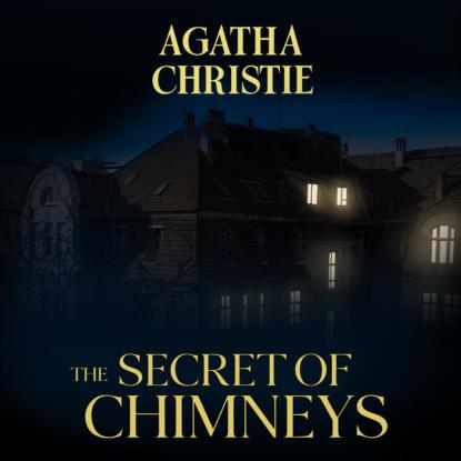 The Secret of Chimneys (Unabridged)