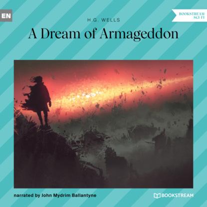 Фото - H. G. Wells A Dream of Armageddon (Unabridged) морган райс a dream of mortals