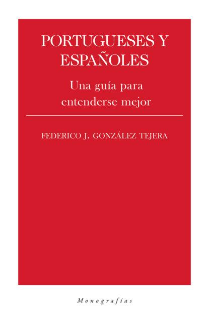 Federico J. González Tejera Portugueses y españoles germán muñoz gonzález jóvenes culturas y poderes