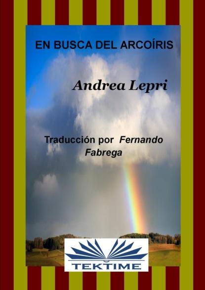 Фото - Андреа Лепри En Busca Del Arcoiris jorge álvarez lalín en busca de piguem