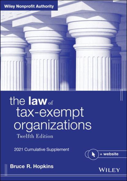 Bruce R. Hopkins The Law of Tax-Exempt Organizations bruce r hopkins the law of tax exempt healthcare organizations 2017 cumulativesupplement