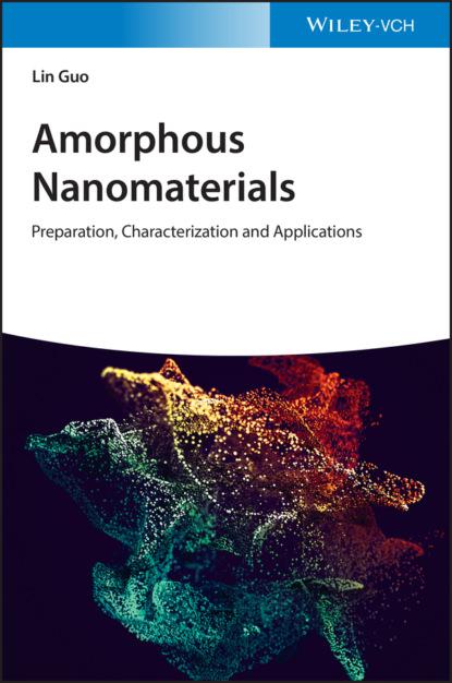 Lin Guo Amorphous Nanomaterials ashutosh tiwari intelligent nanomaterials