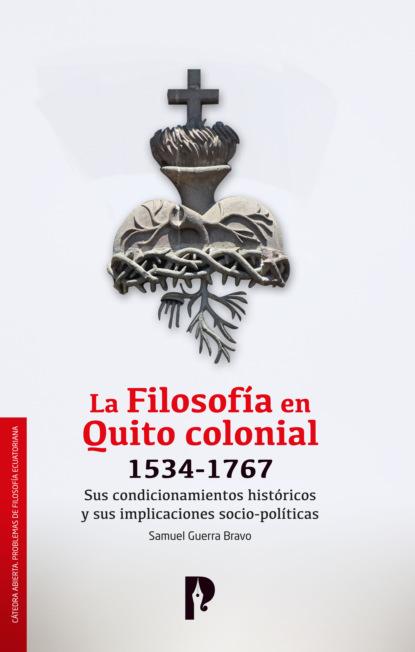 La Filosof?a en Quito colonial 1534-1767