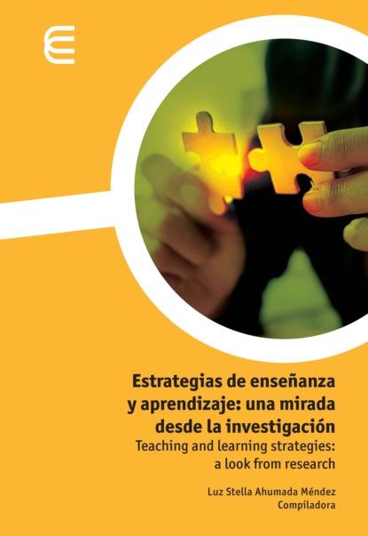 Estrategias de ense?anza y aprendizaje: una mirada desde la investigaci?n