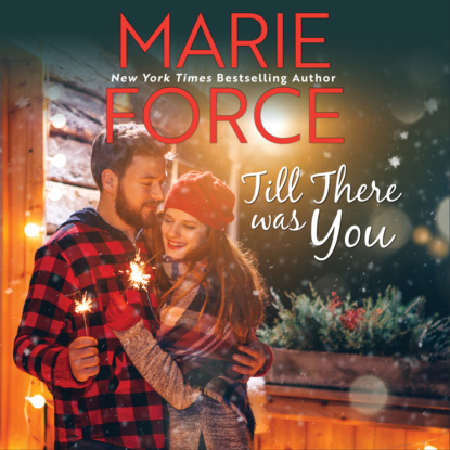 Marie Force Till There Was You - Butler, VT, Book 4 (Unabridged) недорого