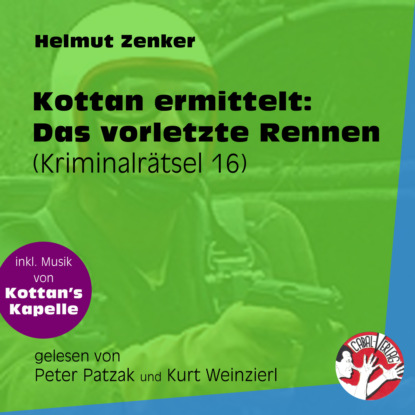 Helmut Zenker Das vorletzte Rennen - Kottan ermittelt - Kriminalrätseln, Folge 16 (Ungekürzt) helmut zenker kottan ermittelt wien mitte ungekürzt