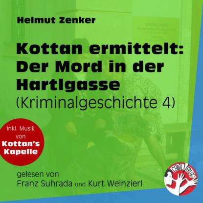 Фото - Helmut Zenker Der Mord in der Hartlgasse - Kottan ermittelt - Kriminalgeschichten, Folge 4 (Ungekürzt) helmut zenker kottan ermittelt hartlgasse 16a