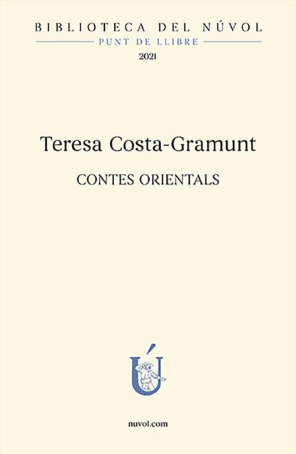 anna maria vilallonga contes per a les nits de lluna plena Teresa Costa-Gramunt Contes orientals