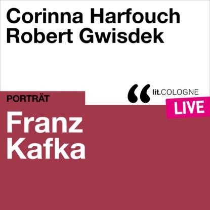 Franz Kafka - lit.COLOGNE live (Ungek?rzt)