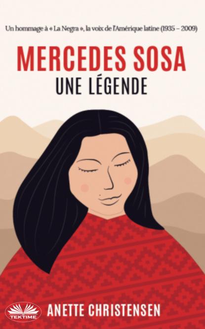 les mille et une nuits Anette Christensen Mercedes Sosa – Une Légende