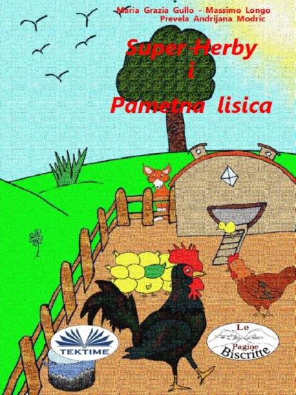 Фото - Massimo Longo E Maria Grazia Gullo Super Herby I Pametna Lisica massimo longo e maria grazia gullo malabù dan bebiri yang mempesonakan
