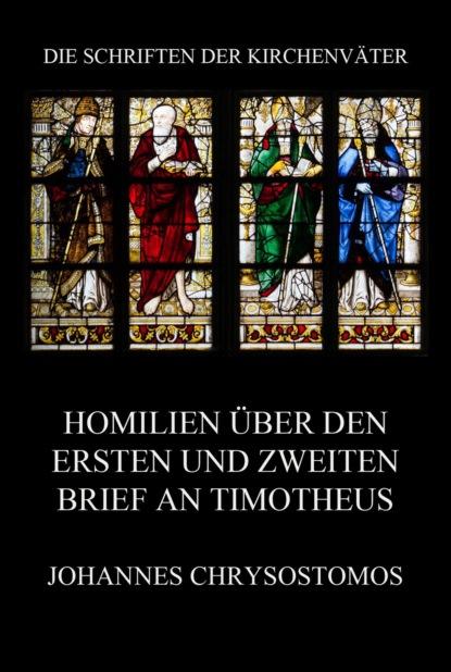 Фото - Johannes Chrysostomos Homilien über den ersten und zweiten Brief an Timotheus aug beck jubel kalender zur erinnerung an die volkerschlacht bei leipzig vom 16 19