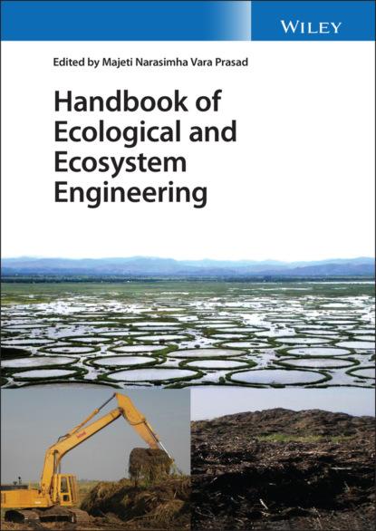 Группа авторов Handbook of Ecological and Ecosystem Engineering myer kutz handbook of environmental engineering