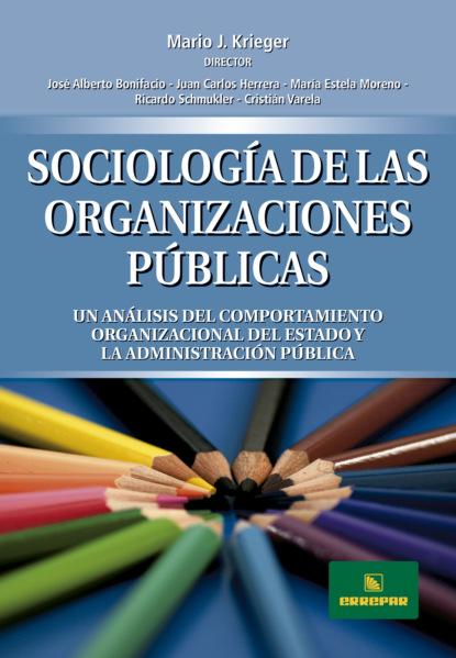 Mario José Krieger Sociología de las organizaciones Públicas rubén acosta hernández gestión y administración de organizaciones deportivas