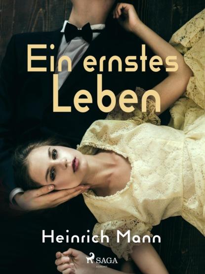 heinrich mann professor unrat oder das ende eines tyrannen Heinrich Mann Ein ernstes Leben