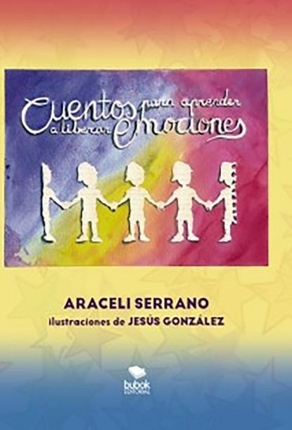 Araceli Serrano Cuentos para aprender a liberar emociones rosario esteinou acercamientos multidisciplinarios a las emociones