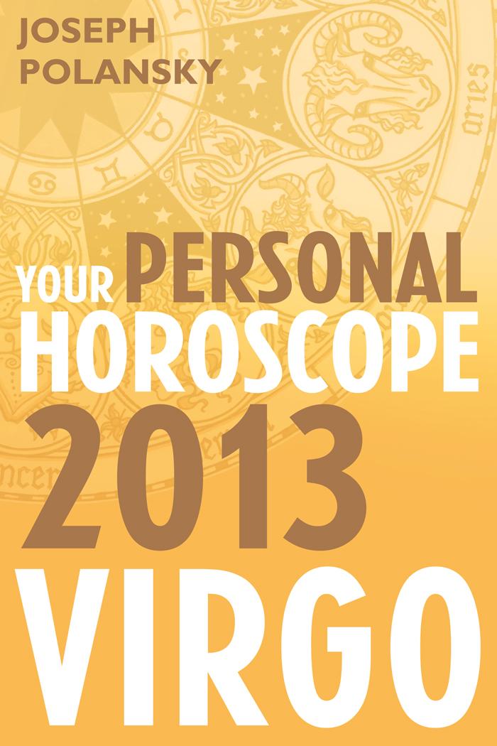 Virgo 2013: Your Personal Horoscope