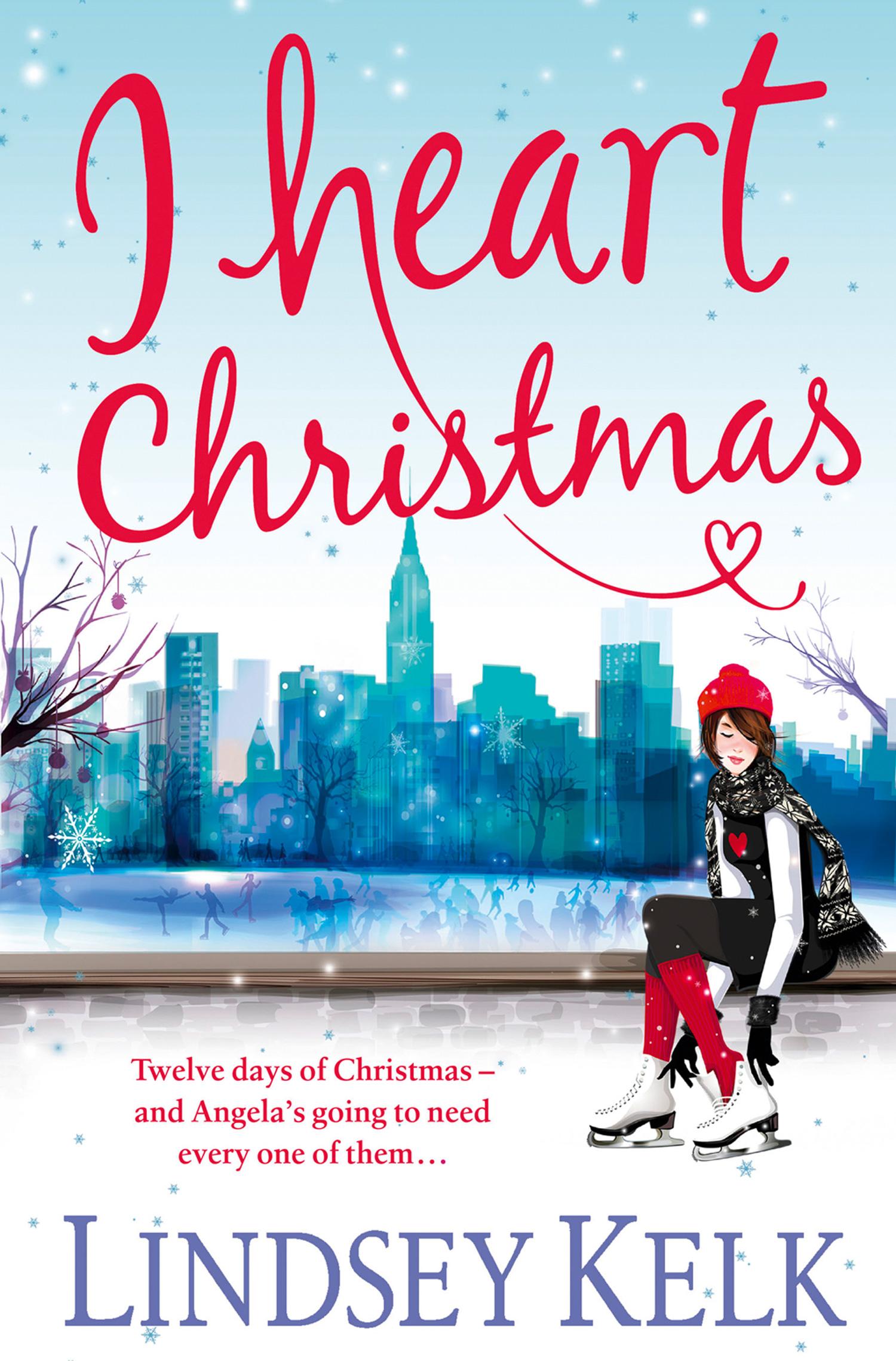 Iheart Christmas.Lindsey Kelk I Heart Christmas Chitat Onlajn Polnostyu