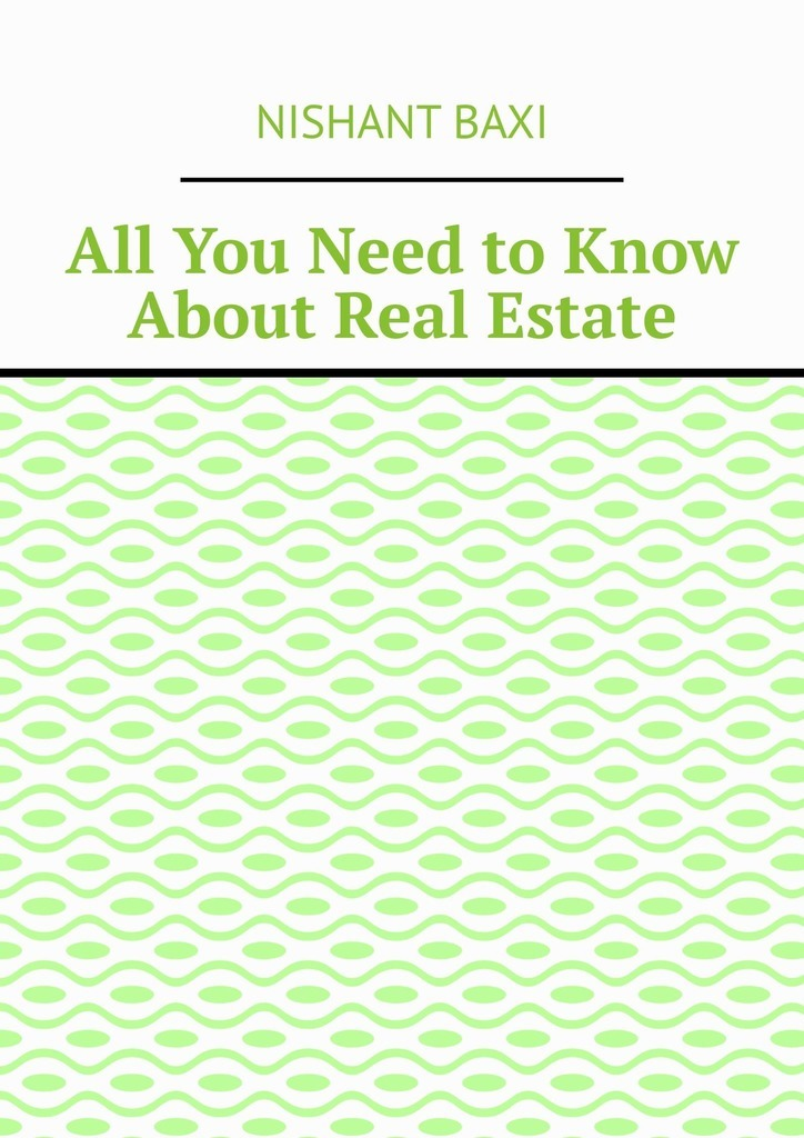 All You Need toKnow About Real Estate