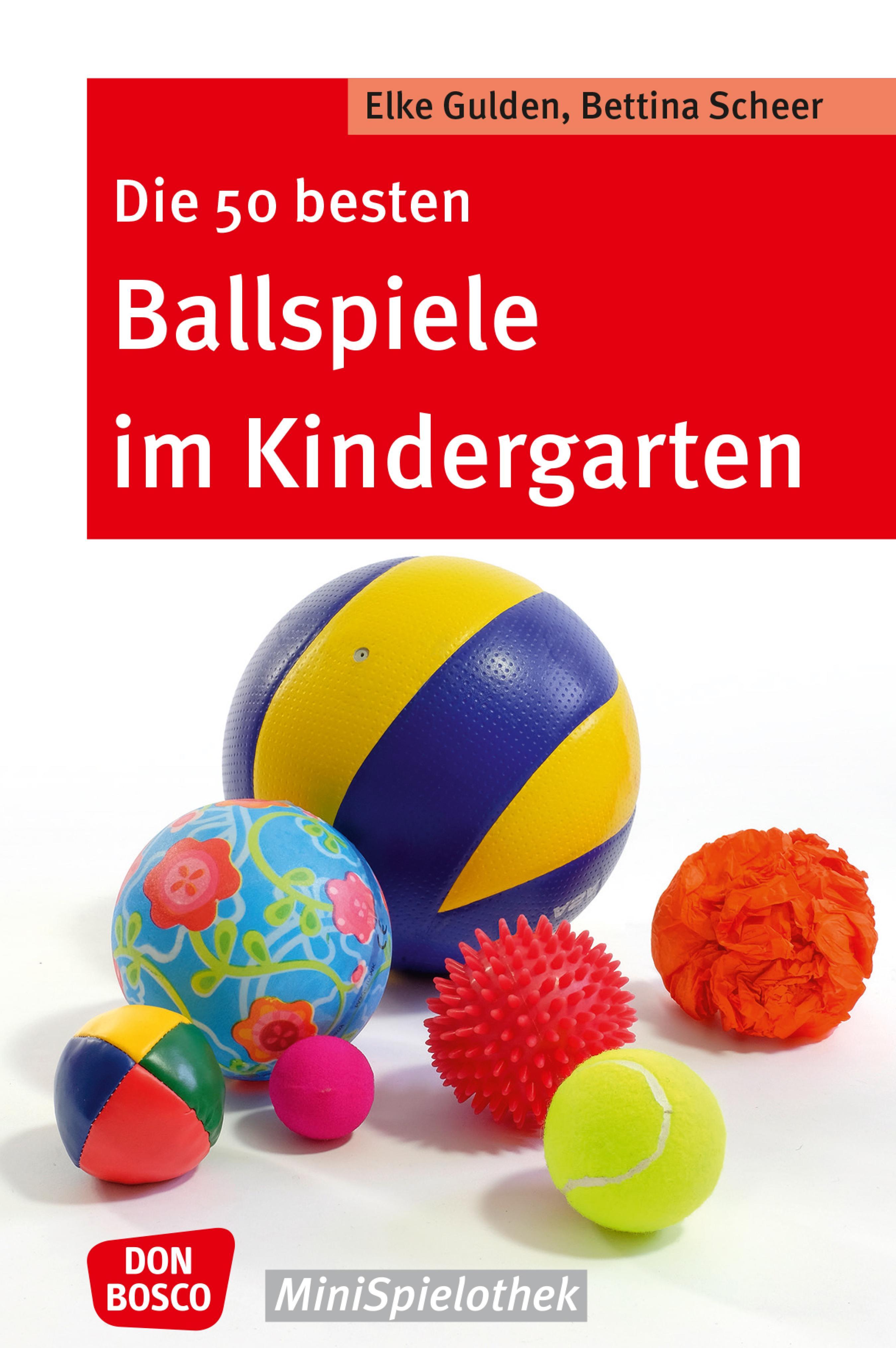 Die 50 besten Ballspiele im Kindergarten - eBook