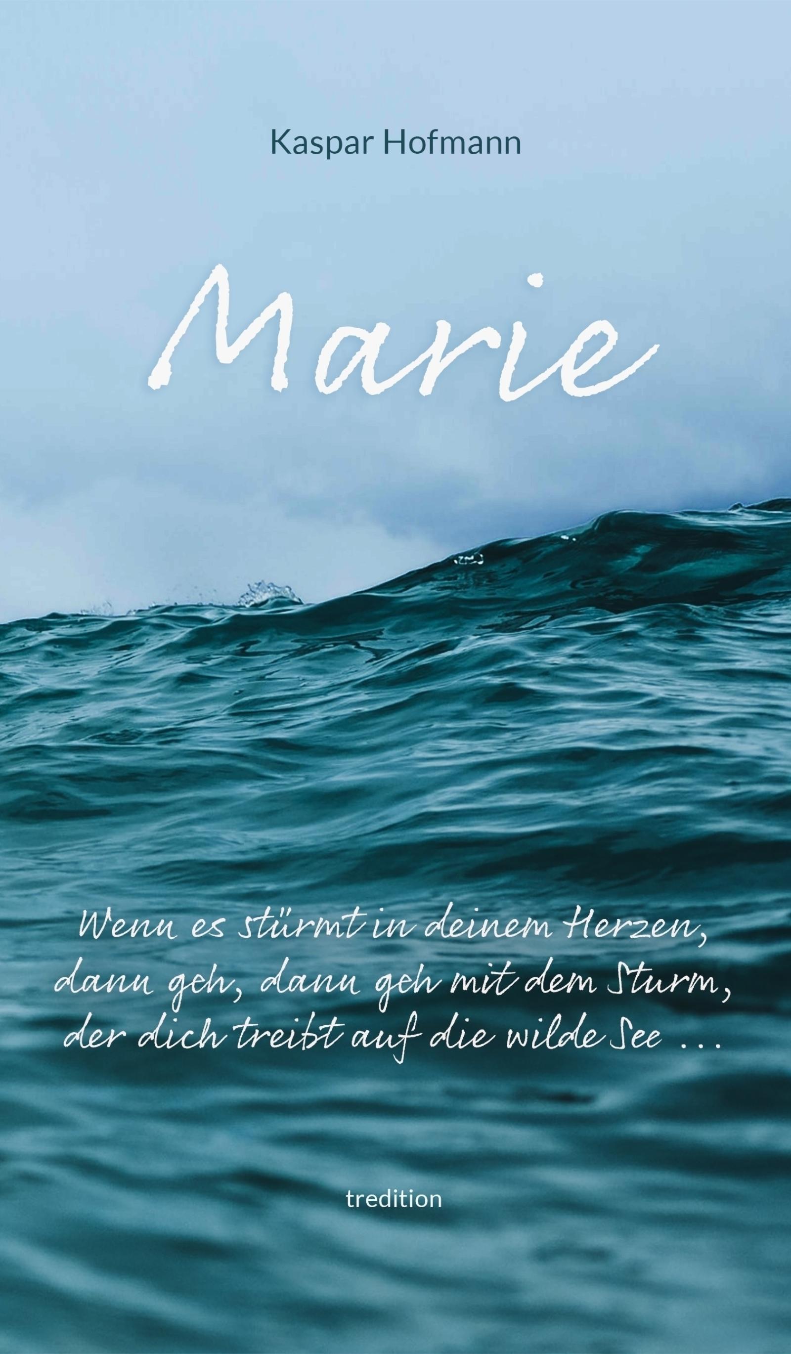 Marie - Wenn es stürmt in deinem Herzen