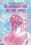 Die Geschichte von der 1002. Nacht \/ Сказка 1002-й ночи. Книга для чтения на немецком языке