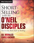 Short-Selling with the O\'Neil Disciples