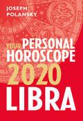Libra 2020: Your Personal Horoscope