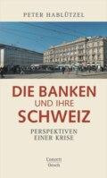 Die Banken und ihre Schweiz