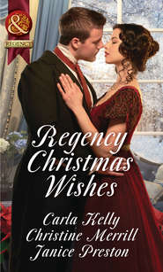 Regency Christmas Wishes: Captain Grey\'s Christmas Proposal \/ Her Christmas Temptation \/ Awakening His Sleeping Beauty