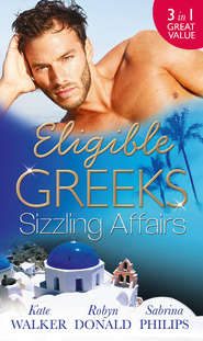 Eligible Greeks: Sizzling Affairs: The Good Greek Wife? \/ Powerful Greek, Housekeeper Wife \/ Greek Tycoon, Wayward Wife