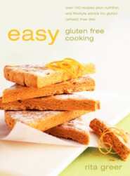 Easy Gluten Free Cooking: Over 130 recipes plus nutrition and lifestyle advice for gluten