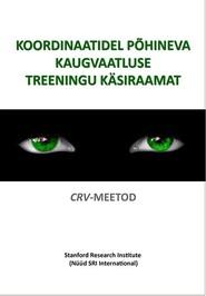Koordinaatidel põhinev kaugvaatluse treeningu käsiraamat. CRV meetod