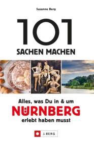 101 Sachen machen – Alles, was Du in & um Nürnberg erlebt haben musst.