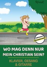 Wo mag denn nur mein Christian sein?