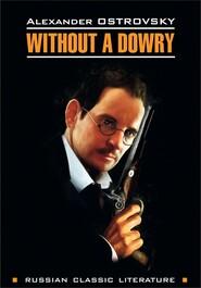 Without a dowry \/ Бесприданница. Книга для чтения на английском языке